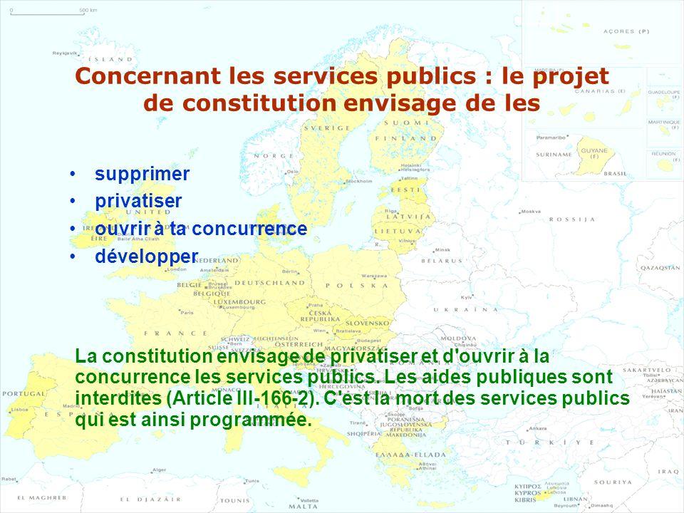 Concernant les services publics : le projet de constitution envisage de les supprimer privatiser ouvrir à ta concurrence développer La constitution en