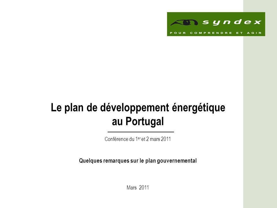1 Le plan de développement énergétique au Portugal Conférence du 1 er et 2 mars 2011 Quelques remarques sur le plan gouvernemental Mars 2011