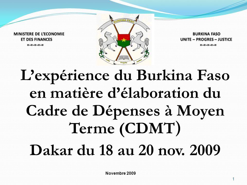 Lexpérience du Burkina Faso en matière délaboration du Cadre de Dépenses à Moyen Terme (CDMT ) Dakar du 18 au 20 nov. 2009 Novembre 2009 1