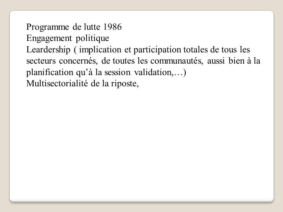 Programme de lutte 1986 Engagement politique Leardership ( implication et participation totales de tous les secteurs concernés, de toutes les communau