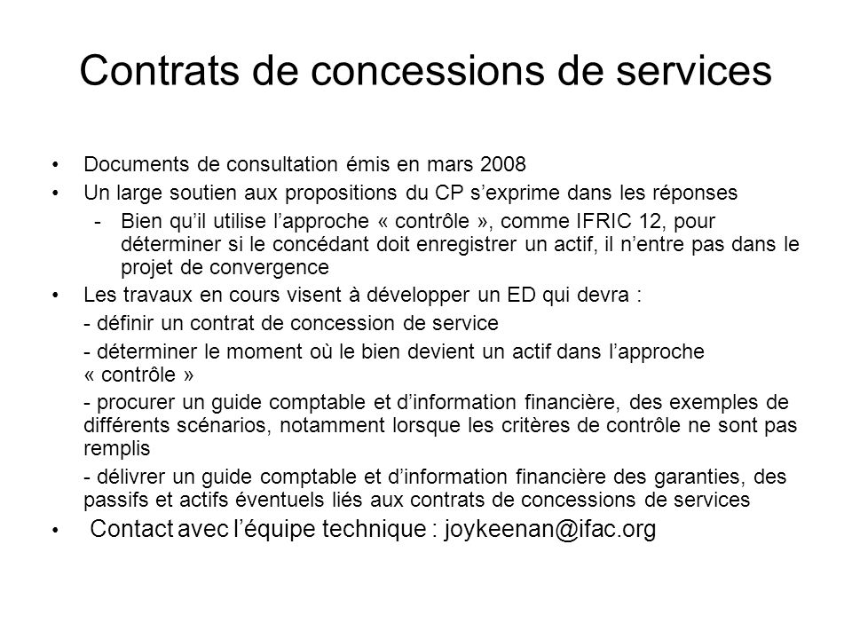 Contrats de concessions de services Documents de consultation émis en mars 2008 Un large soutien aux propositions du CP sexprime dans les réponses -Bi