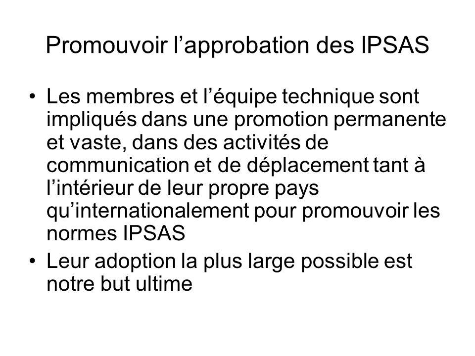 Promouvoir lapprobation des IPSAS Les membres et léquipe technique sont impliqués dans une promotion permanente et vaste, dans des activités de commun