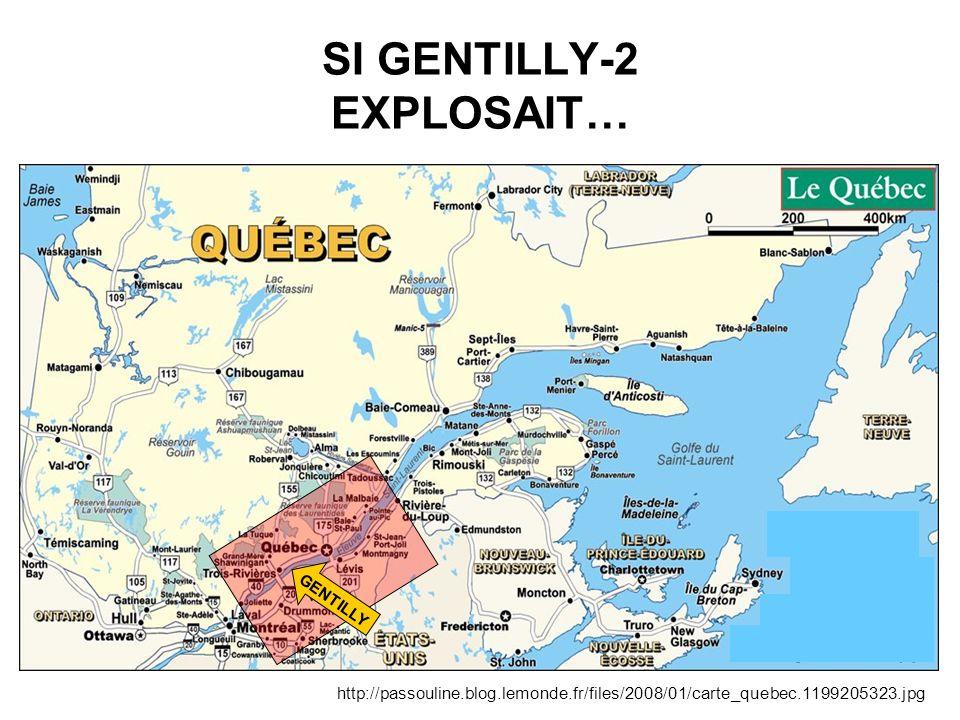 SI GENTILLY-2 EXPLOSAIT… GENTILLY http://passouline.blog.lemonde.fr/files/2008/01/carte_quebec.1199205323.jpg