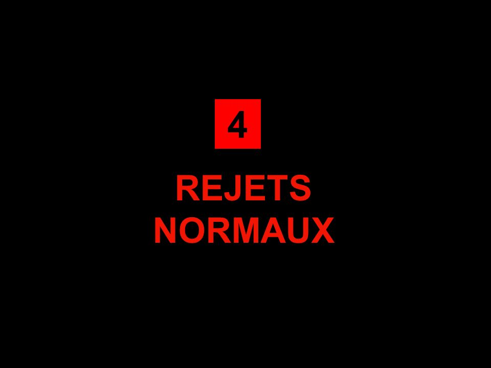 REJETS NORMAUX 4