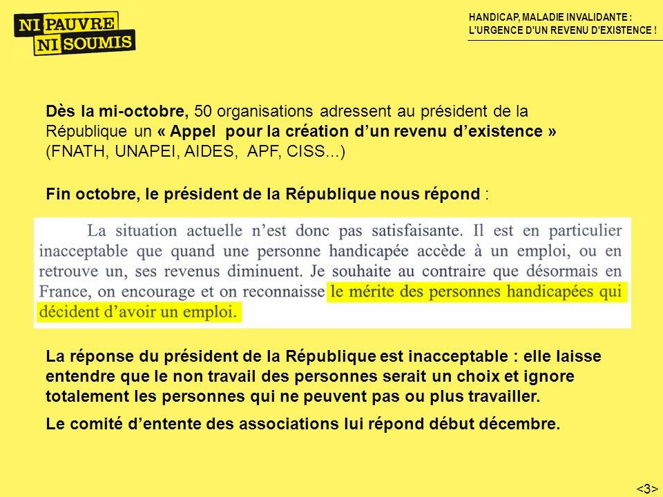 HANDICAP, MALADIE INVALIDANTE : L'URGENCE D'UN REVENU D'EXISTENCE ! Dès la mi-octobre, 50 organisations adressent au président de la République un « A