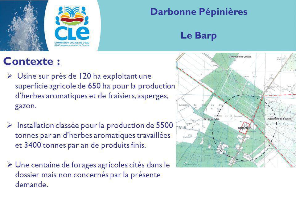 Darbonne Pépinières Le Barp Contexte : Usine sur près de 120 ha exploitant une superficie agricole de 650 ha pour la production dherbes aromatiques et