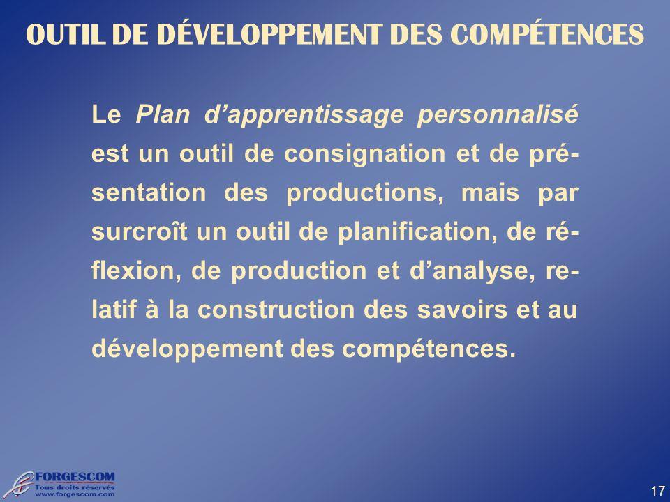 17 Le Plan dapprentissage personnalisé est un outil de consignation et de pré- sentation des productions, mais par surcroît un outil de planification,