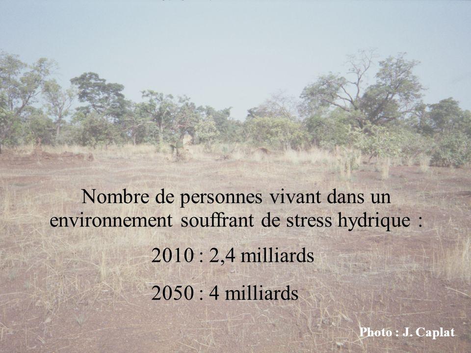 2010 : 2,4 milliards 2050 : 4 milliards Nombre de personnes vivant dans un environnement souffrant de stress hydrique : Photo : J. Caplat