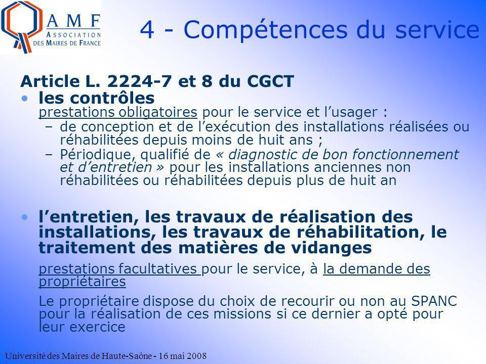 Université des Maires de Haute-Saône - 16 mai 2008 4 - Compétences du service Article L. 2224-7 et 8 du CGCT les contrôles prestations obligatoires po
