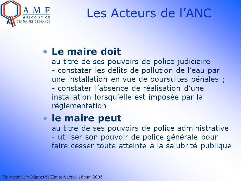 Université des Maires de Haute-Saône - 16 mai 2008 Le maire doit au titre de ses pouvoirs de police judiciaire - constater les délits de pollution de