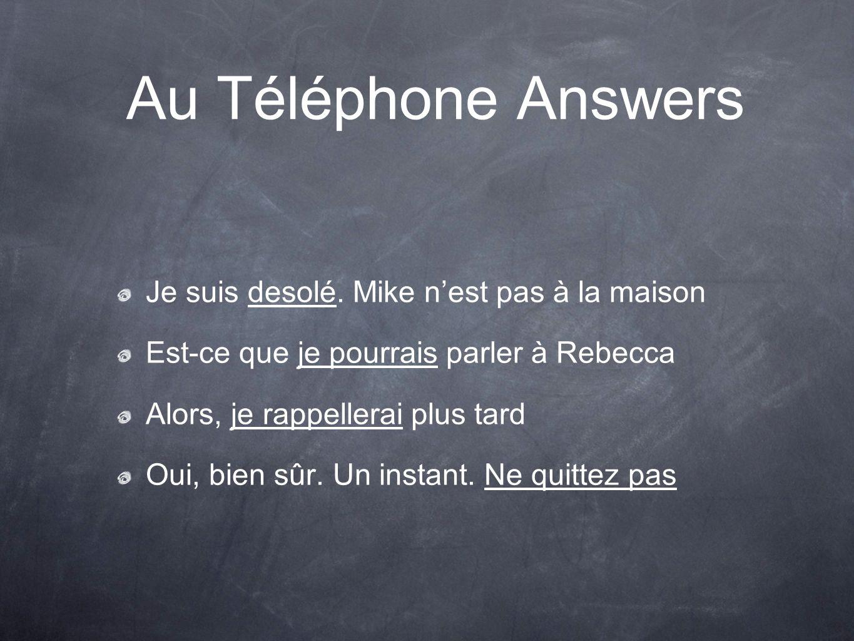 Au Téléphone Answers Je suis desolé.