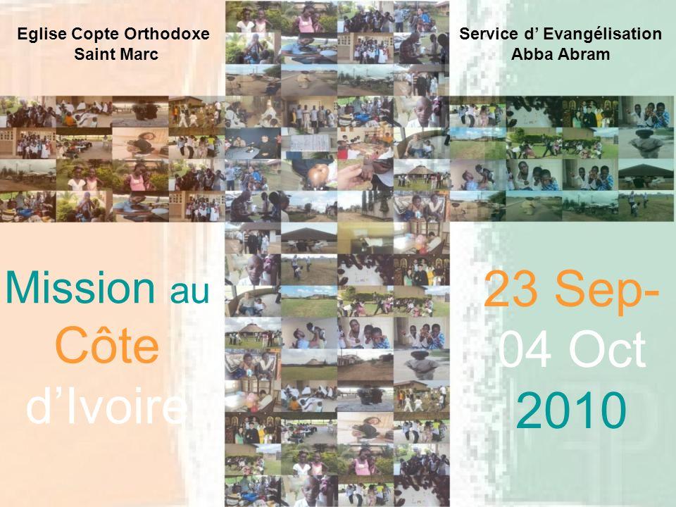Mission au Côte dIvoire Eglise Copte Orthodoxe Saint Marc Service d Evangélisation Abba Abram