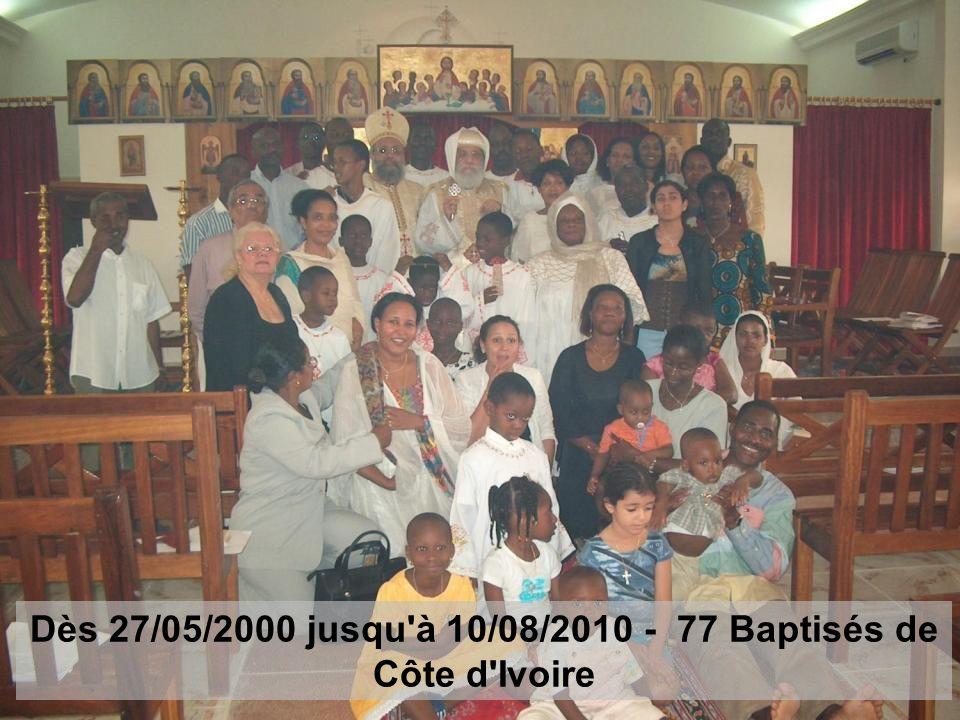 Dès 27/05/2000 jusqu'à 10/08/2010 - 77 Baptisés de Côte d'Ivoire
