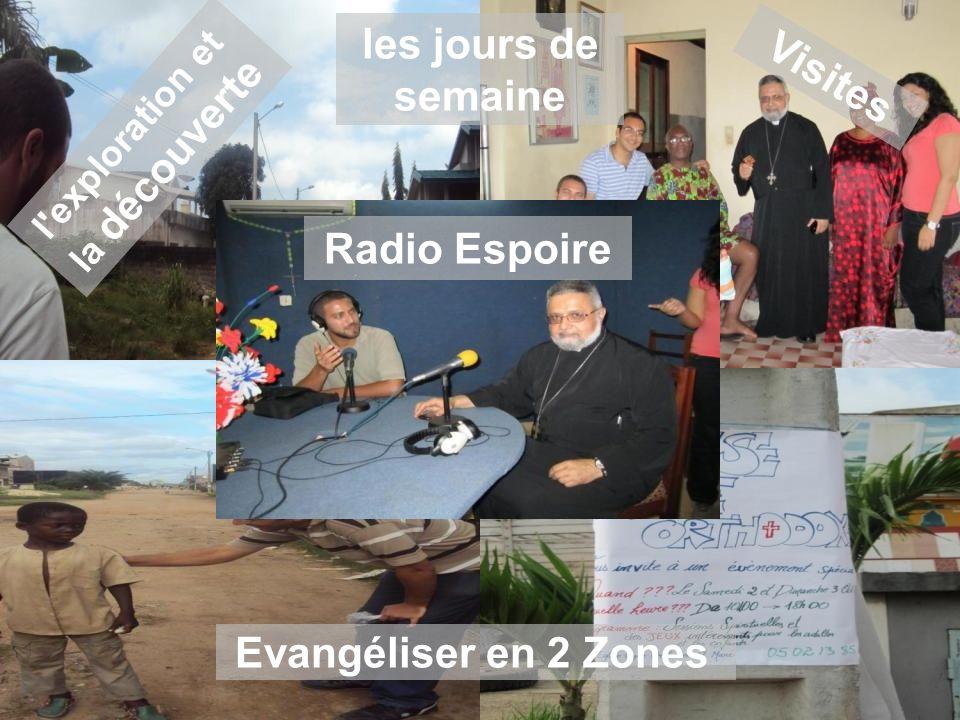les jours de semaine Radio Espoire Visites l'exploration et la découverte Evangéliser en 2 Zones