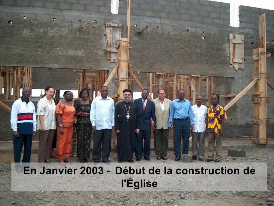 En Janvier 2003 - Début de la construction de l'Église
