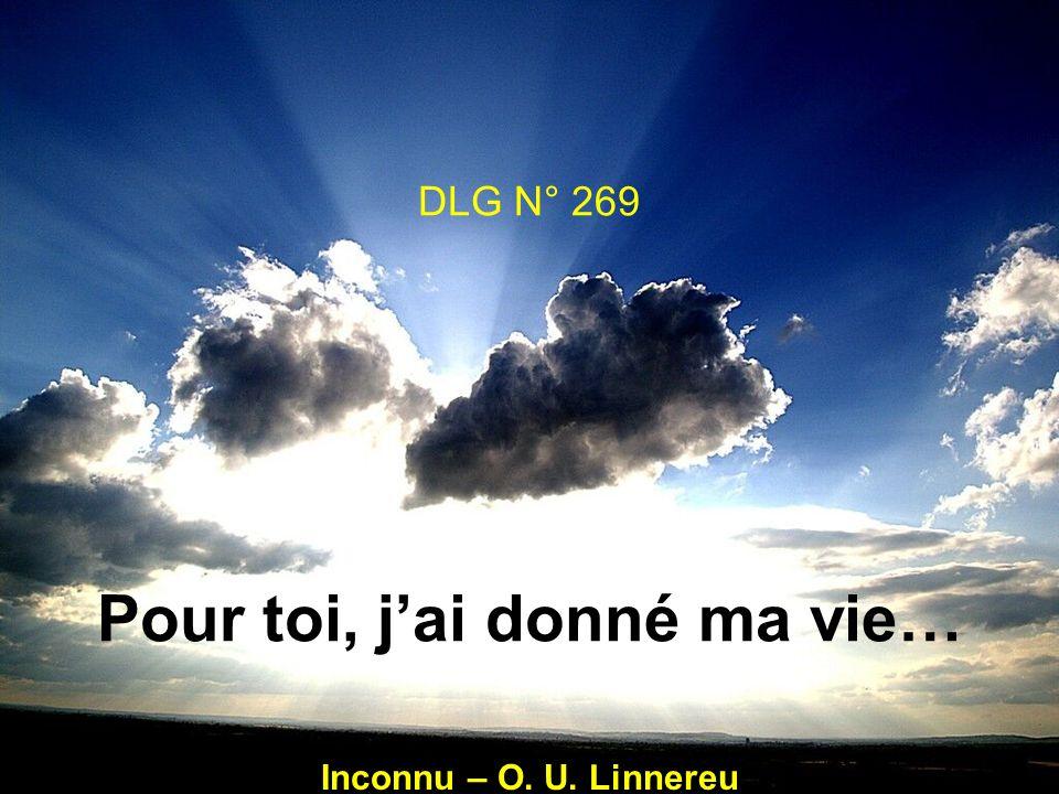 DLG N° 269 Pour toi, jai donné ma vie… Inconnu – O. U. Linnereu