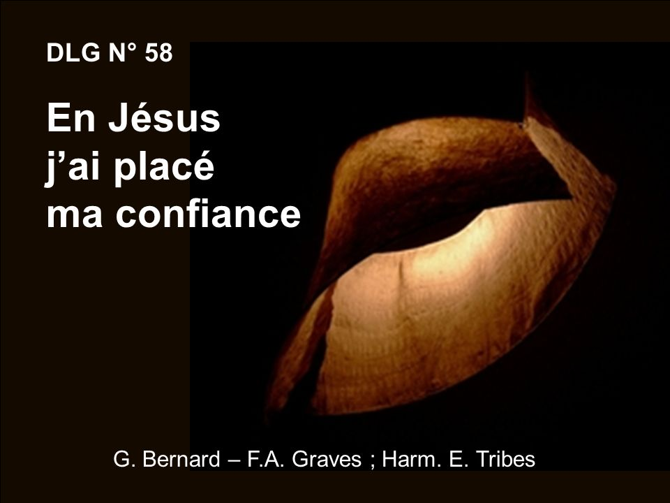 DLG N° 58 En Jésus jai placé ma confiance G. Bernard – F.A. Graves ; Harm. E. Tribes