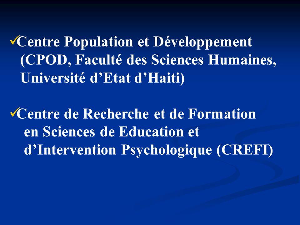 Centre Population et Développement (CPOD, Faculté des Sciences Humaines, Université dEtat dHaiti) Centre de Recherche et de Formation en Sciences de E