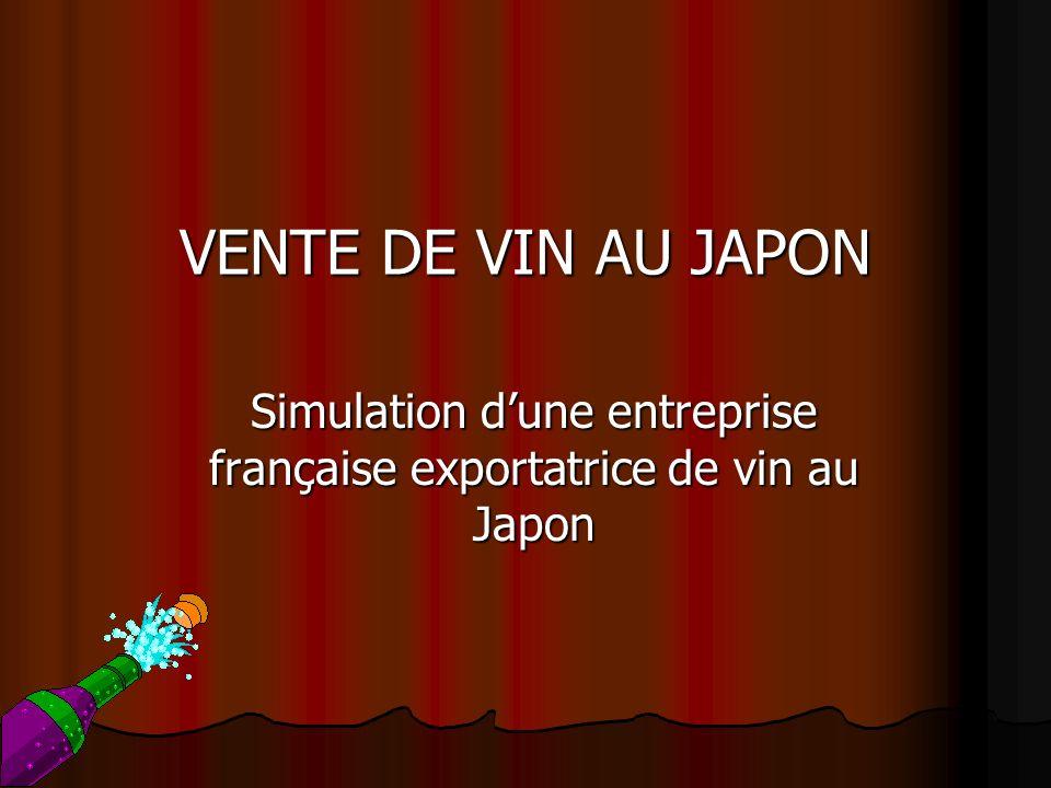 VENTE DE VIN AU JAPON Simulation dune entreprise française exportatrice de vin au Japon