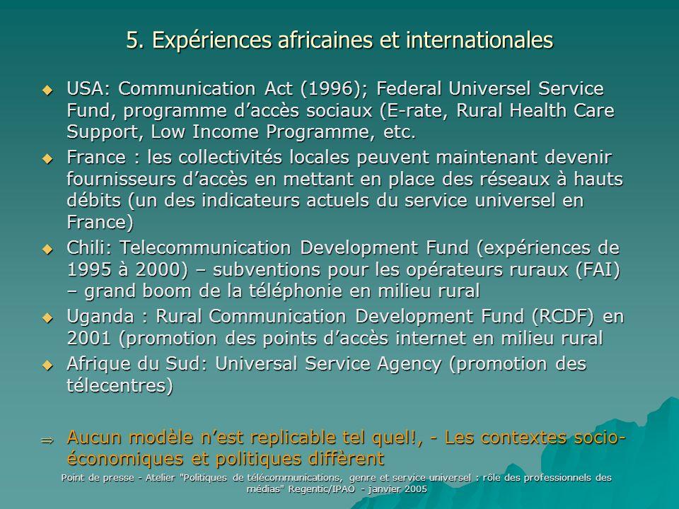 Point de presse - Atelier Politiques de télécommunications, genre et service universel : rôle des professionnels des médias Regentic/IPAO - janvier 2005 5.