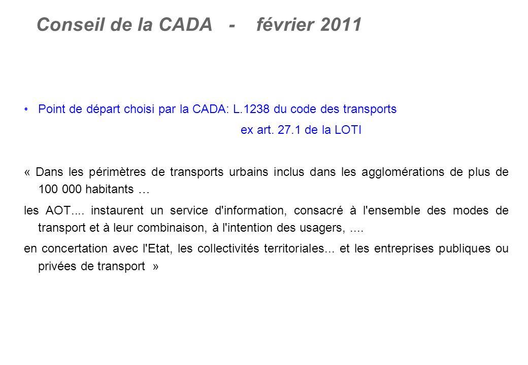 Conseil de la CADA - février 2011 Point de départ choisi par la CADA: L.1238 du code des transports ex art.