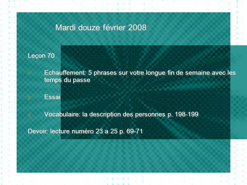 Mardi douze février 2008 Leçon 70 1.