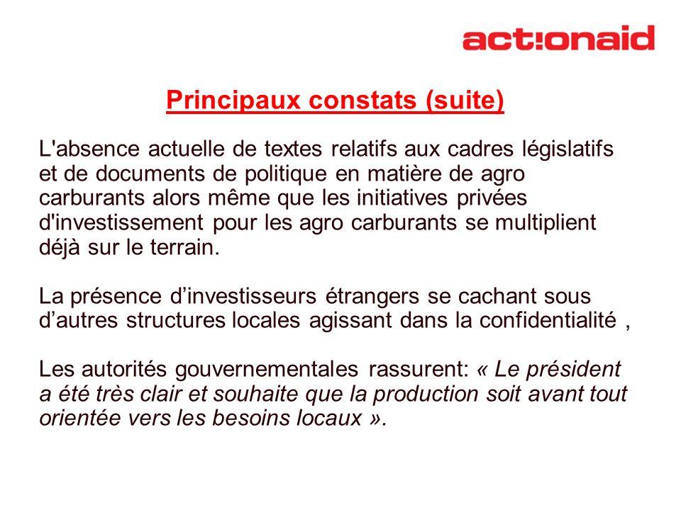 Principaux constats (suite) L'absence actuelle de textes relatifs aux cadres législatifs et de documents de politique en matière de agro carburants al
