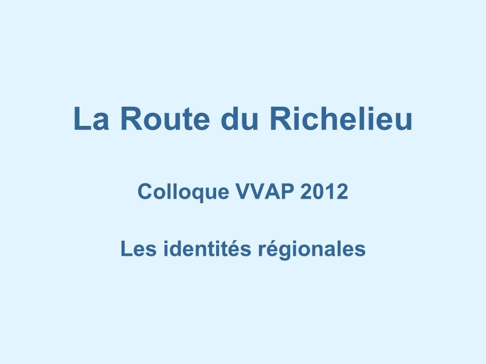 La Route du Richelieu Colloque VVAP 2012 Les identités régionales