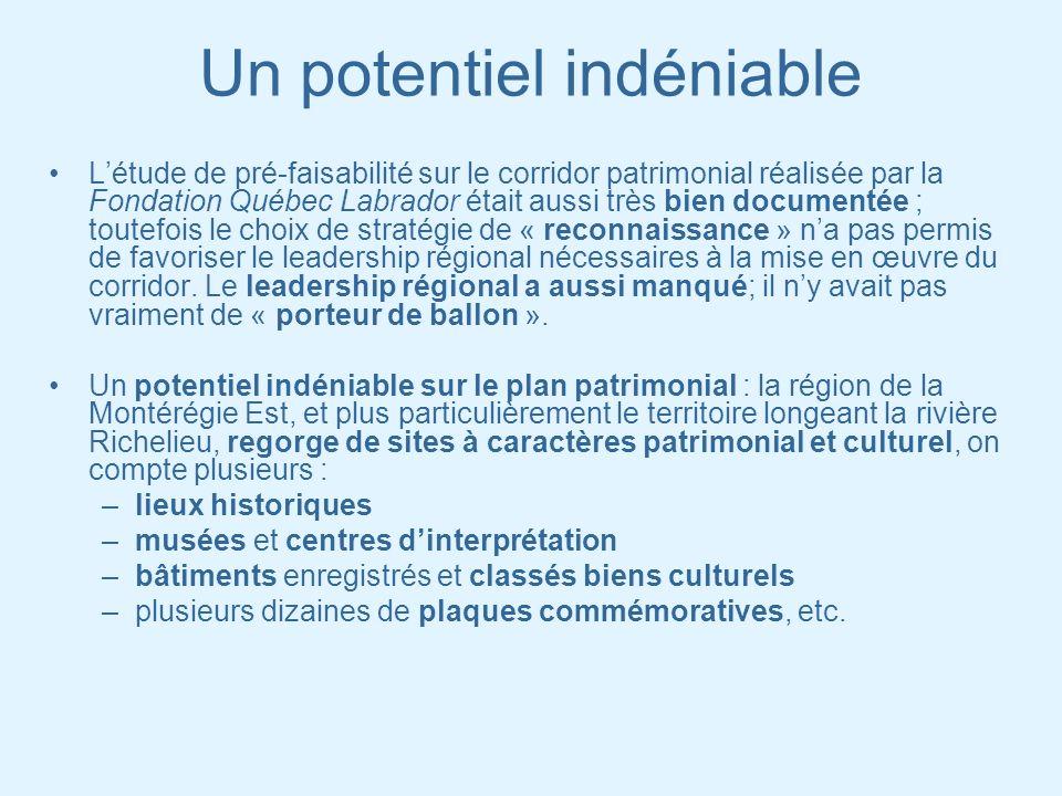 Un potentiel indéniable Létude de pré-faisabilité sur le corridor patrimonial réalisée par la Fondation Québec Labrador était aussi très bien document