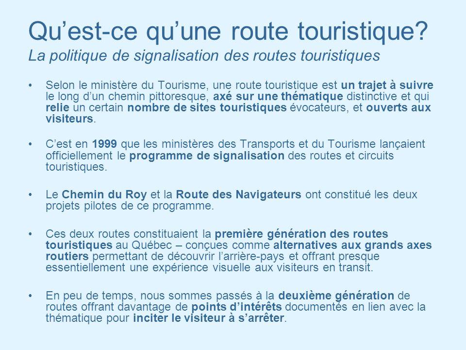 Quest-ce quune route touristique? La politique de signalisation des routes touristiques Selon le ministère du Tourisme, une route touristique est un t