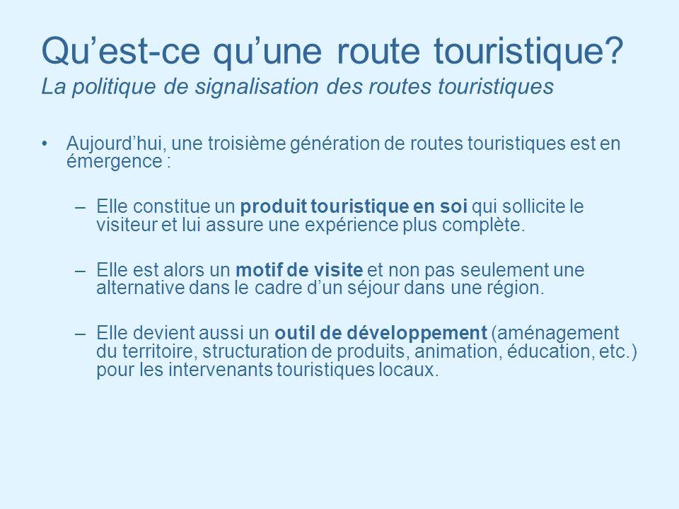 La politique de signalisation des routes touristiques Plusieurs régions ont aussi développé des circuits touristiques qui ne sont pas signalisés, mais qui sont cartographiés.