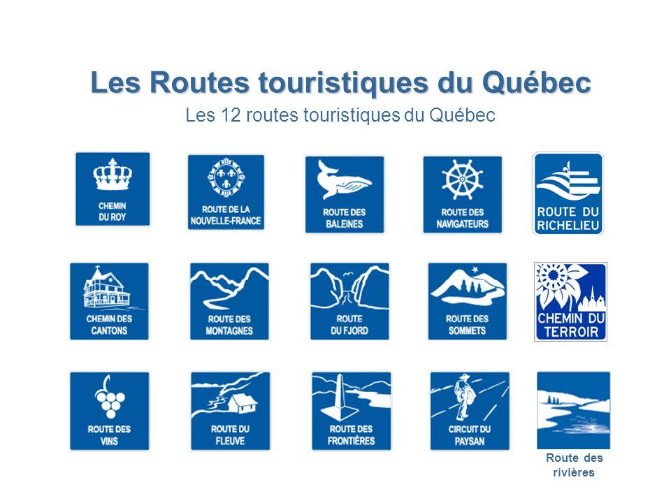 Les Routes touristiques du Québec Les 12 routes touristiques du Québec Route des rivières