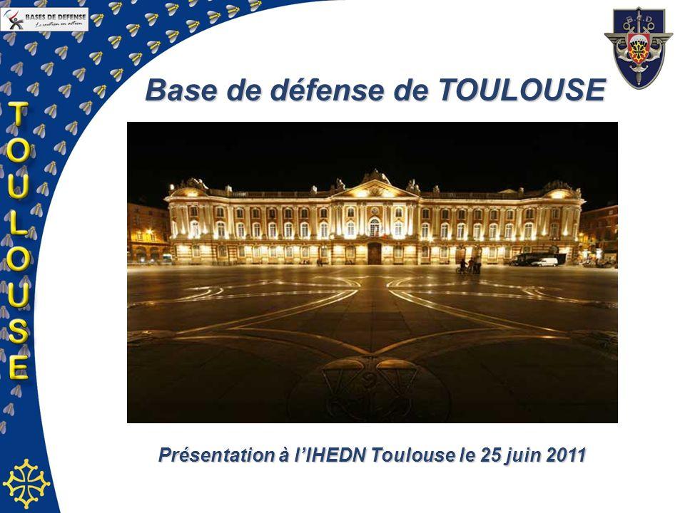 Présentation à lIHEDN Toulouse le 25 juin 2011 Base de défense de TOULOUSE