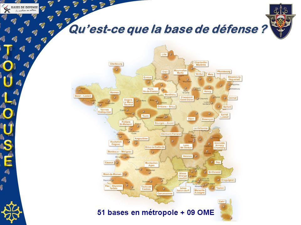 51 bases en métropole + 09 OME Quest-ce que la base de défense ?
