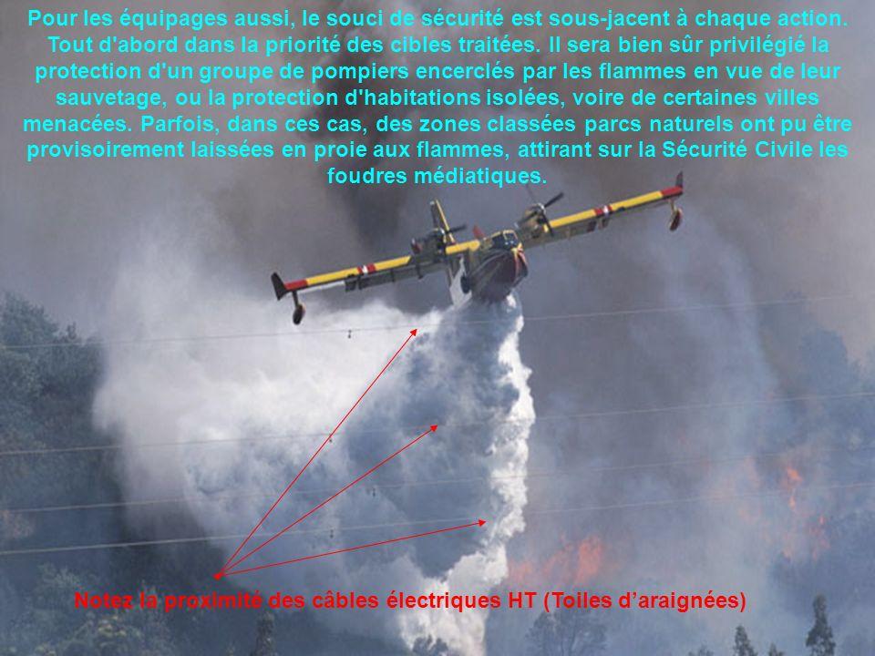 Notez la proximité des câbles électriques HT (Toiles daraignées) Pour les équipages aussi, le souci de sécurité est sous-jacent à chaque action.