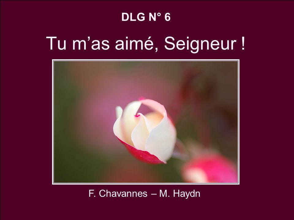 DLG N° 6 Tu mas aimé, Seigneur ! F. Chavannes – M. Haydn