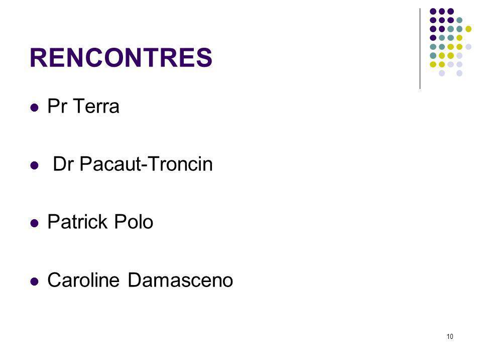10 RENCONTRES Pr Terra Dr Pacaut-Troncin Patrick Polo Caroline Damasceno