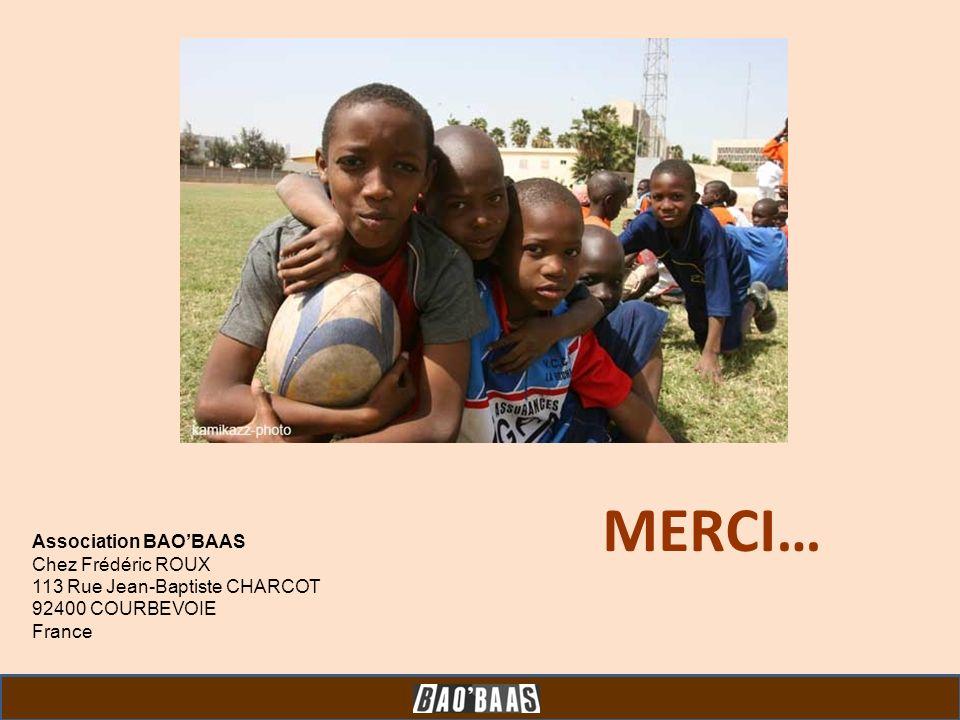 MERCI… Association BAOBAAS Chez Frédéric ROUX 113 Rue Jean-Baptiste CHARCOT 92400 COURBEVOIE France