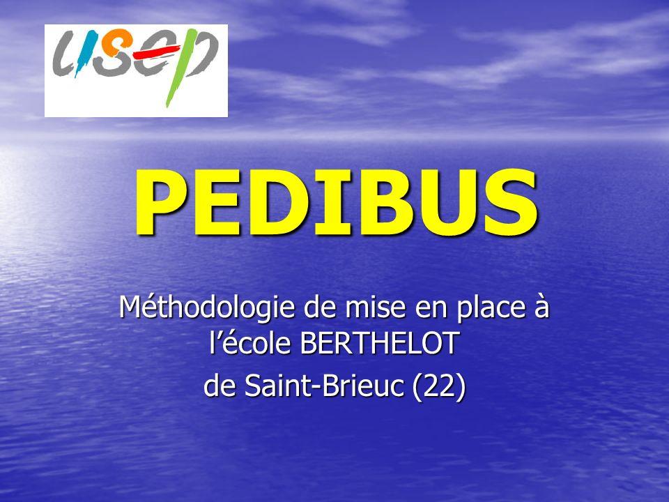 PEDIBUS Méthodologie de mise en place à lécole BERTHELOT de Saint-Brieuc (22)