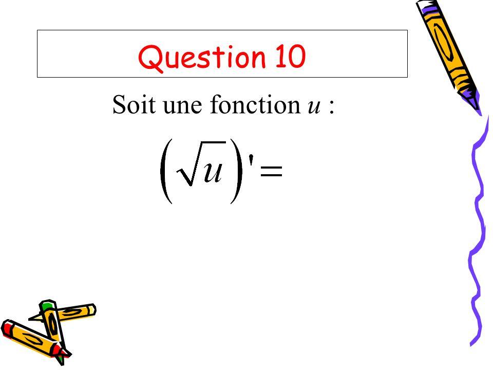 Question 10 Soit une fonction u :