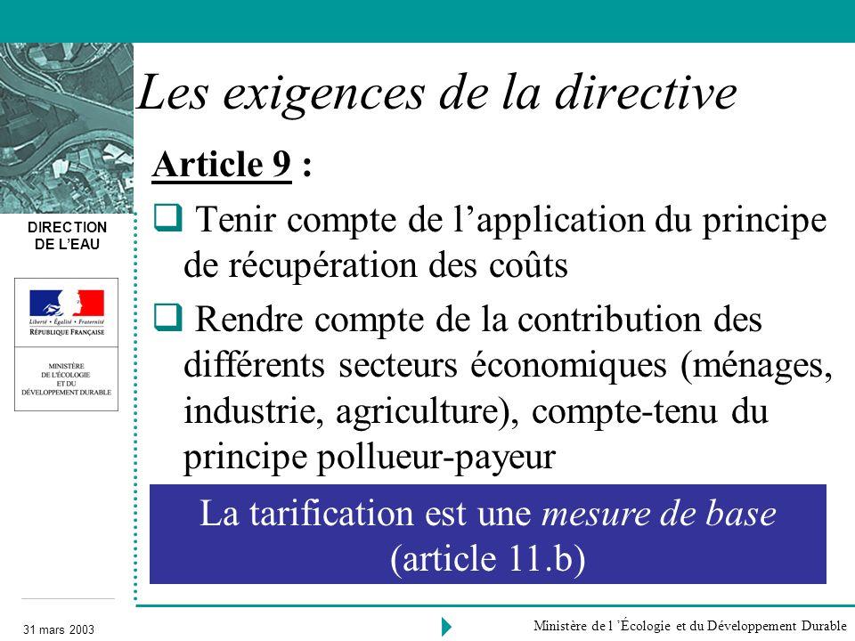 DIRECTION DE LEAU 31 mars 2003 Ministère de l Écologie et du Développement Durable Les exigences de la directive Article 9 : Tenir compte de lapplicat