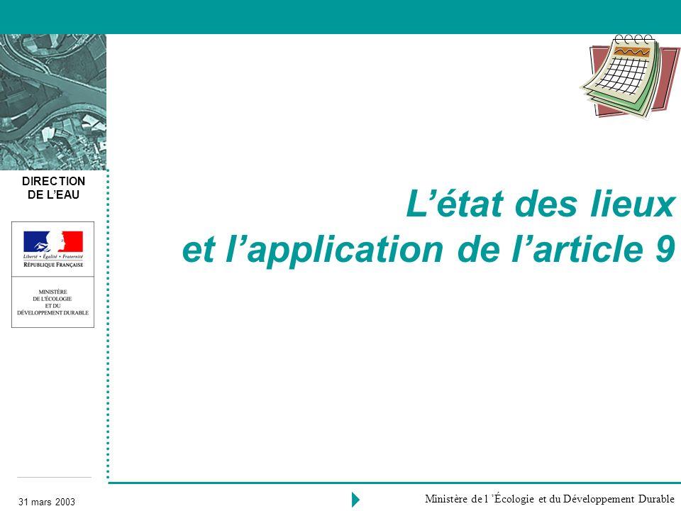 DIRECTION DE LEAU 31 mars 2003 Ministère de l Écologie et du Développement Durable Lapplication de larticle 9 1.