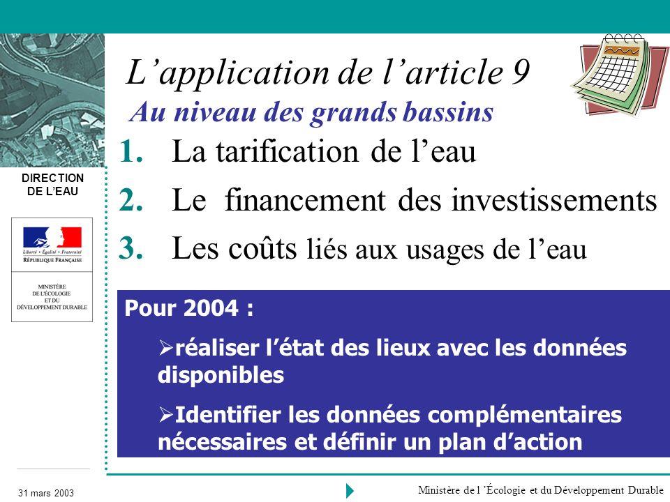 DIRECTION DE LEAU 31 mars 2003 Ministère de l Écologie et du Développement Durable Lapplication de larticle 9 1. La tarification de leau 2. Le finance