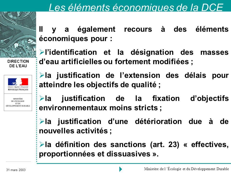 DIRECTION DE LEAU 31 mars 2003 Ministère de l Écologie et du Développement Durable Il y a également recours à des éléments économiques pour : lidentif