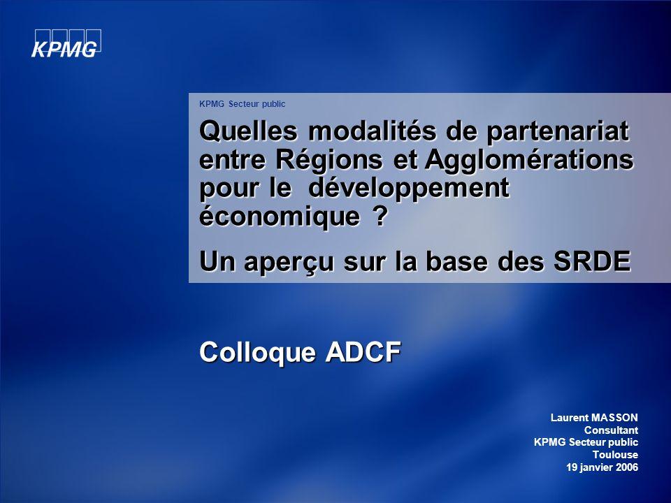 KPMG Secteur public Quelles modalités de partenariat entre Régions et Agglomérations pour le développement économique ? Un aperçu sur la base des SRDE