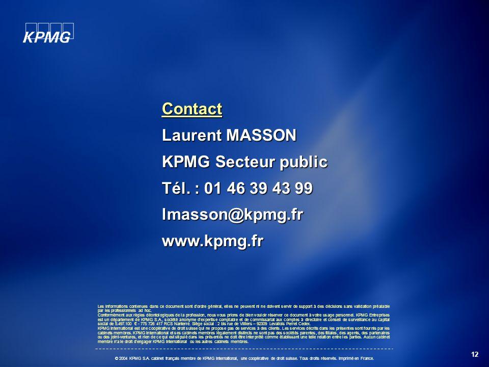 12 © 2004 KPMG S.A. cabinet français membre de KPMG International, une coopérative de droit suisse. Tous droits réservés. Imprimé en France. Contact L