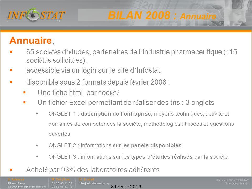 3 février 2009 Annuaire, 65 soci é t é s d é tudes, partenaires de l industrie pharmaceutique (115 soci é t é s sollicit é es), accessible via un logi