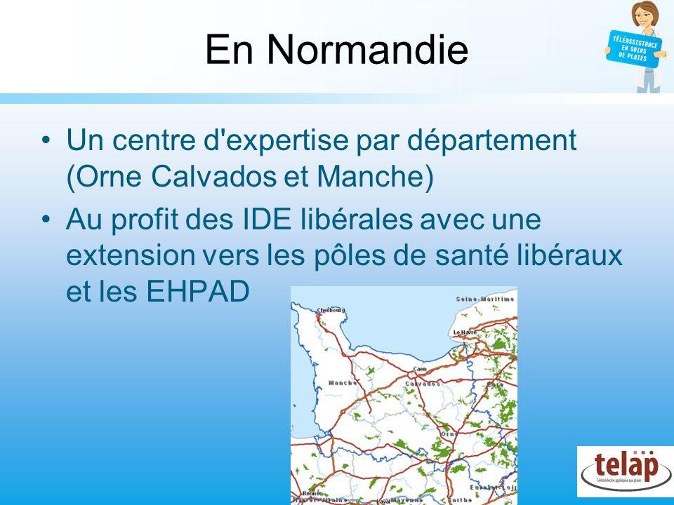 En Normandie Un centre d'expertise par département (Orne Calvados et Manche) Au profit des IDE libérales avec une extension vers les pôles de santé li