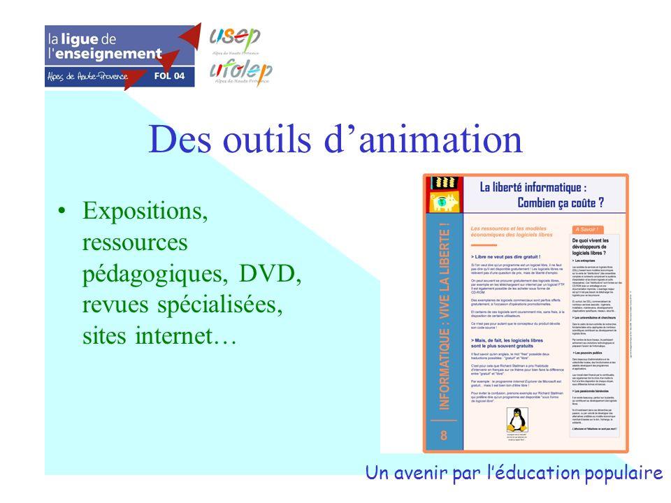 Expositions, ressources pédagogiques, DVD, revues spécialisées, sites internet… Un avenir par léducation populaire Des outils danimation