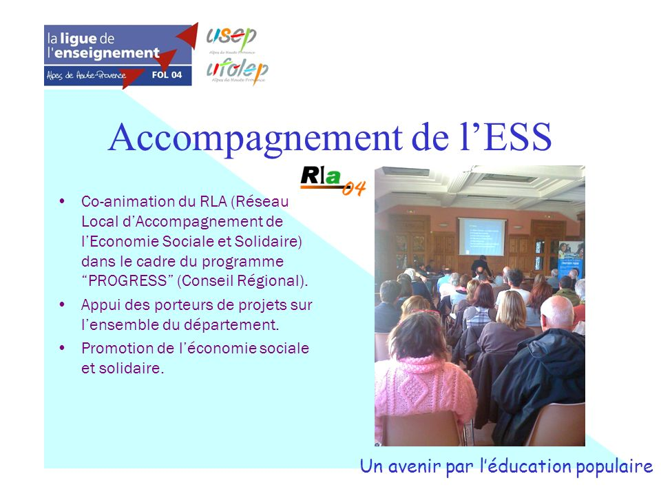 Accompagnement de lESS Co-animation du RLA (Réseau Local dAccompagnement de lEconomie Sociale et Solidaire) dans le cadre du programme PROGRESS (Conse